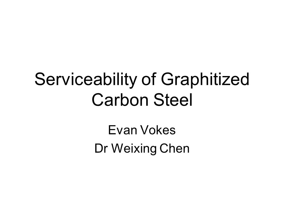 Serviceability of Graphitized Carbon Steel