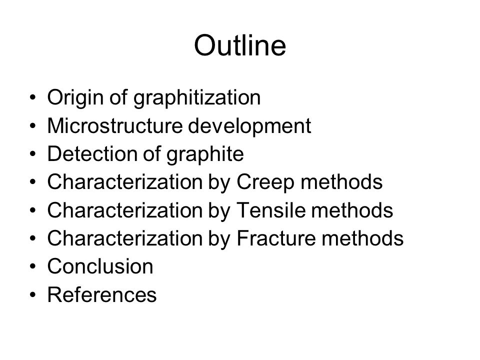 Outline Origin of graphitization Microstructure development