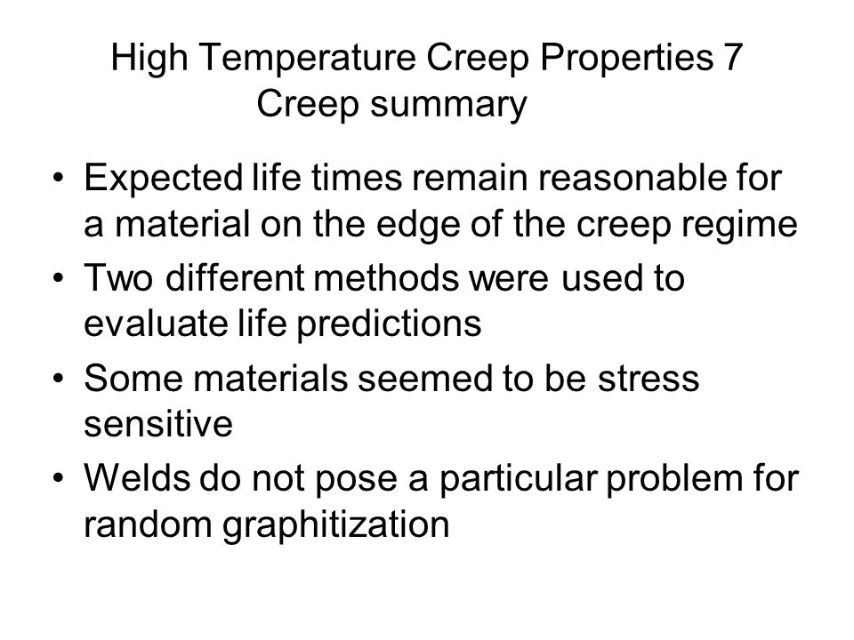 High Temperature Creep Properties 7 Creep summary