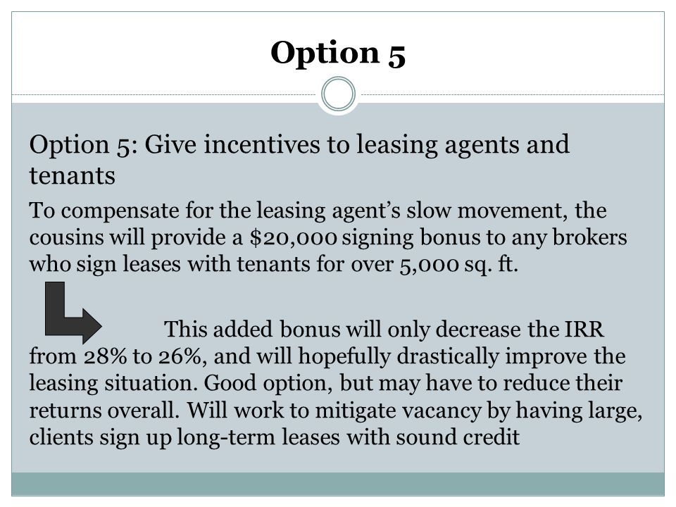 Option 5 Option 5: Give incentives to leasing agents and tenants