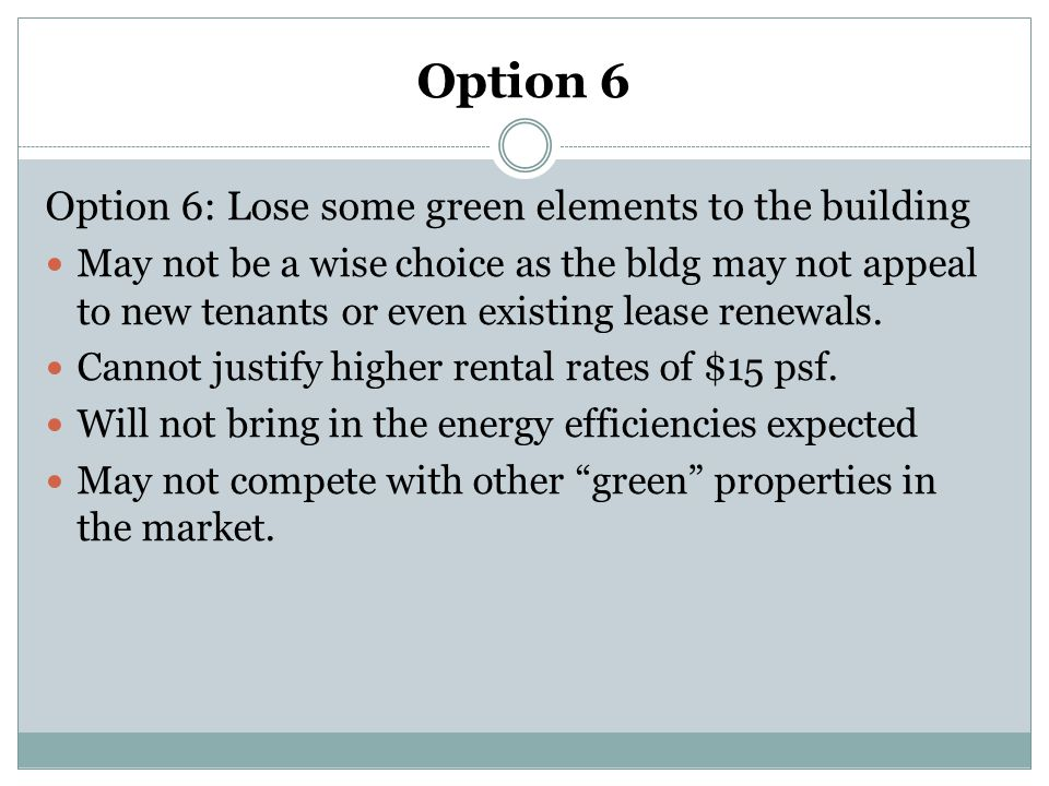 Option 6 Option 6: Lose some green elements to the building