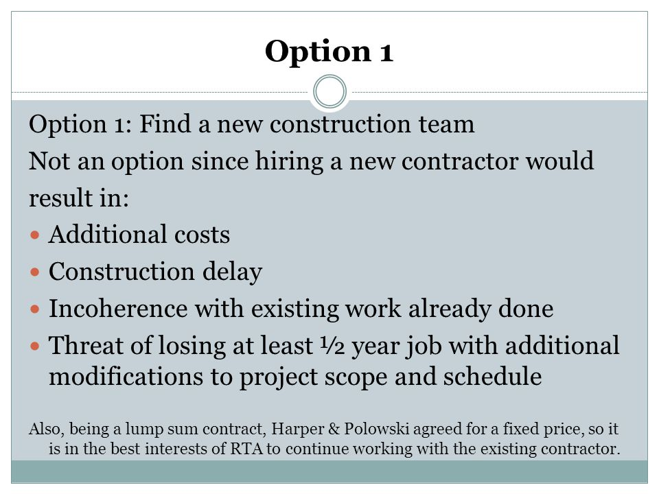 Option 1 Option 1: Find a new construction team
