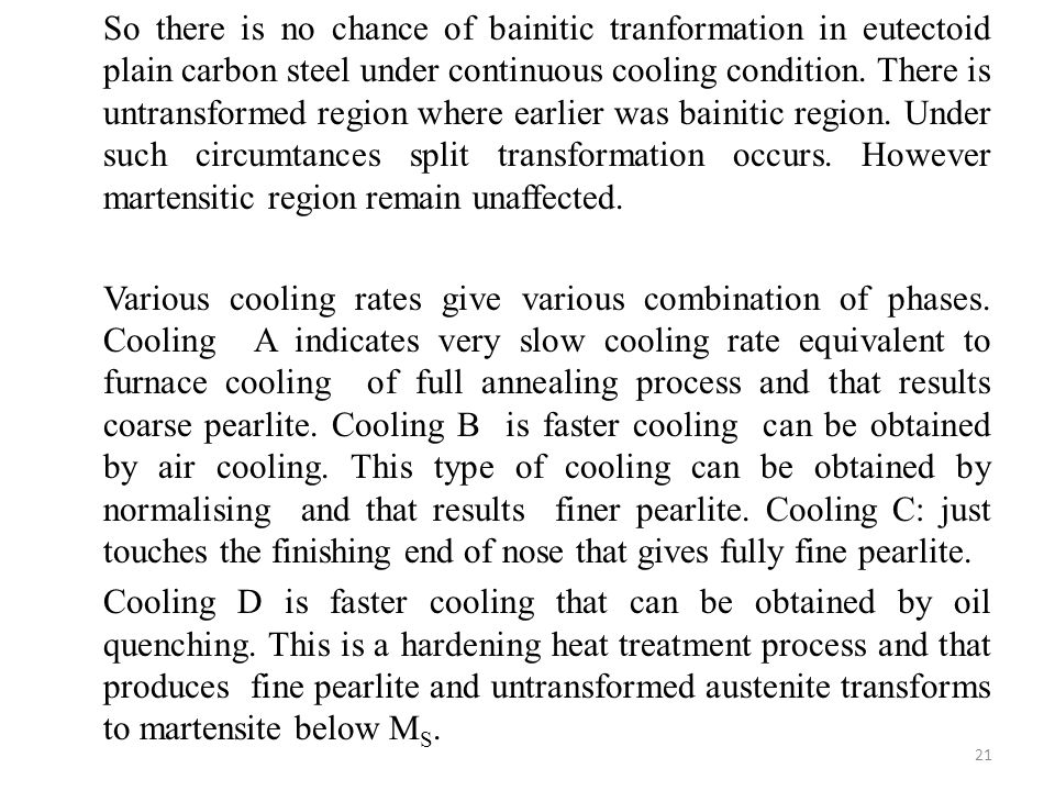 So there is no chance of bainitic tranformation in eutectoid plain carbon steel under continuous cooling condition.