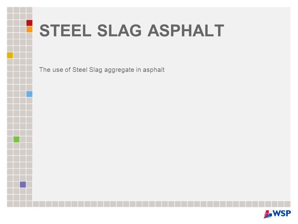 The use of Steel Slag aggregate in asphalt