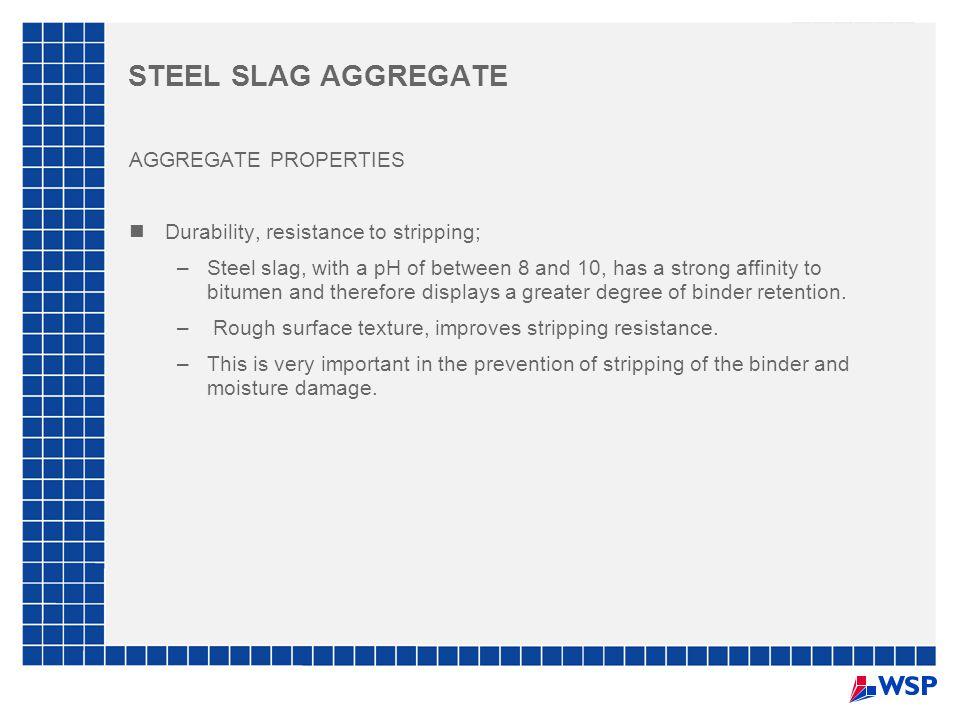 STEEL SLAG AGGREGATE AGGREGATE PROPERTIES