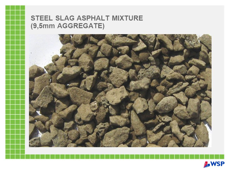 STEEL SLAG ASPHALT MIXTURE (9,5mm AGGREGATE)
