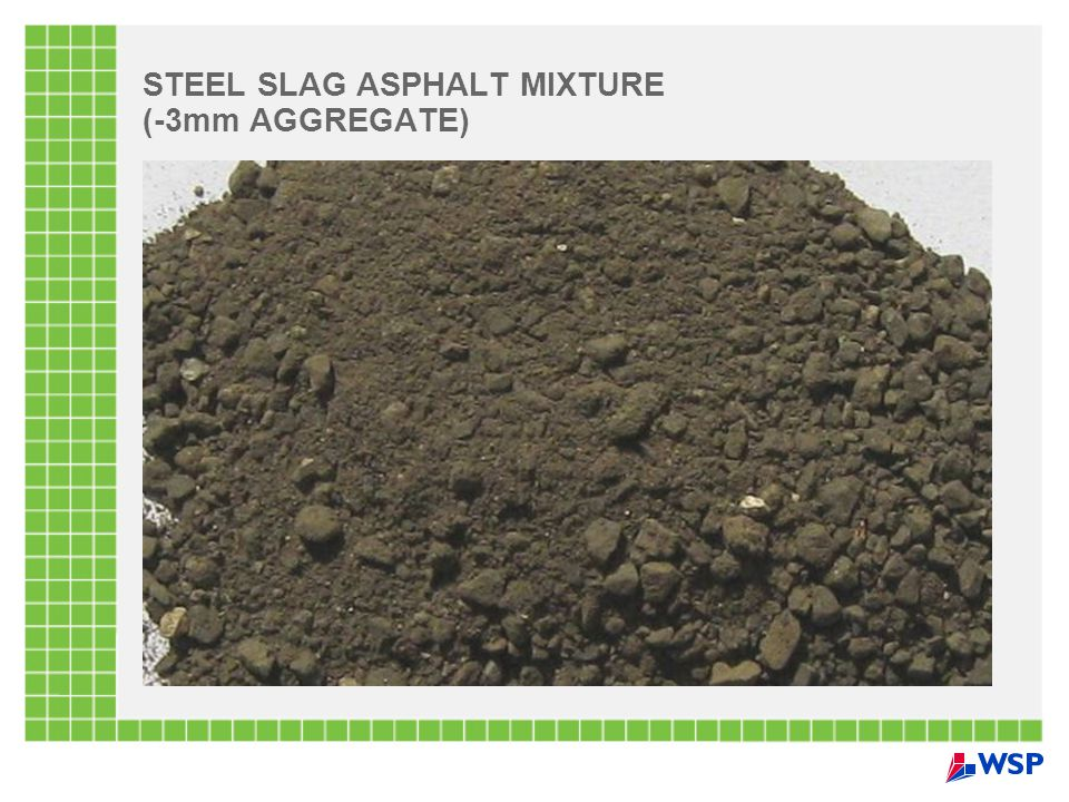 STEEL SLAG ASPHALT MIXTURE (-3mm AGGREGATE)