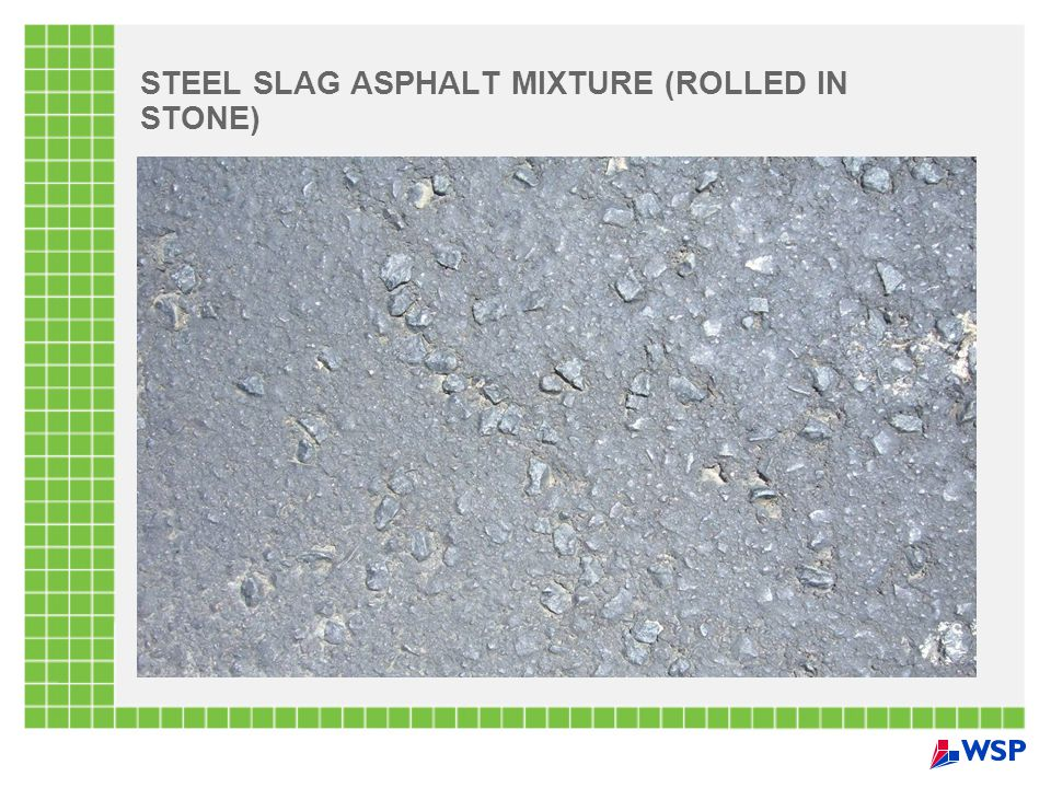 STEEL SLAG ASPHALT MIXTURE (ROLLED IN STONE)