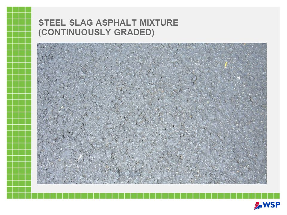 STEEL SLAG ASPHALT MIXTURE (CONTINUOUSLY GRADED)