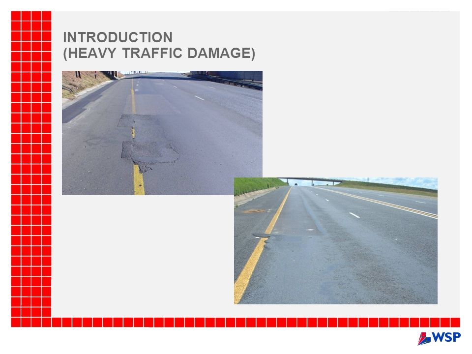 INTRODUCTION (HEAVY TRAFFIC DAMAGE)