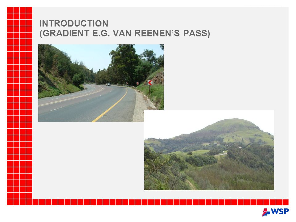 INTRODUCTION (GRADIENT E.G. VAN REENEN'S PASS)