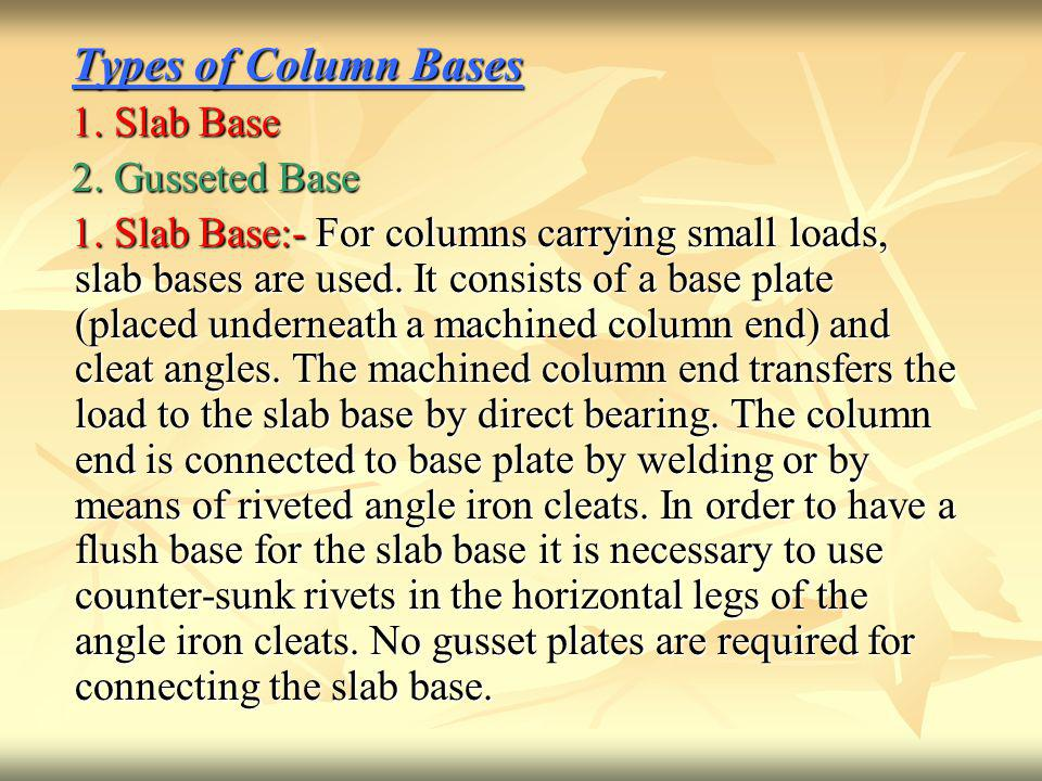 Types of Column Bases 1. Slab Base 2. Gusseted Base