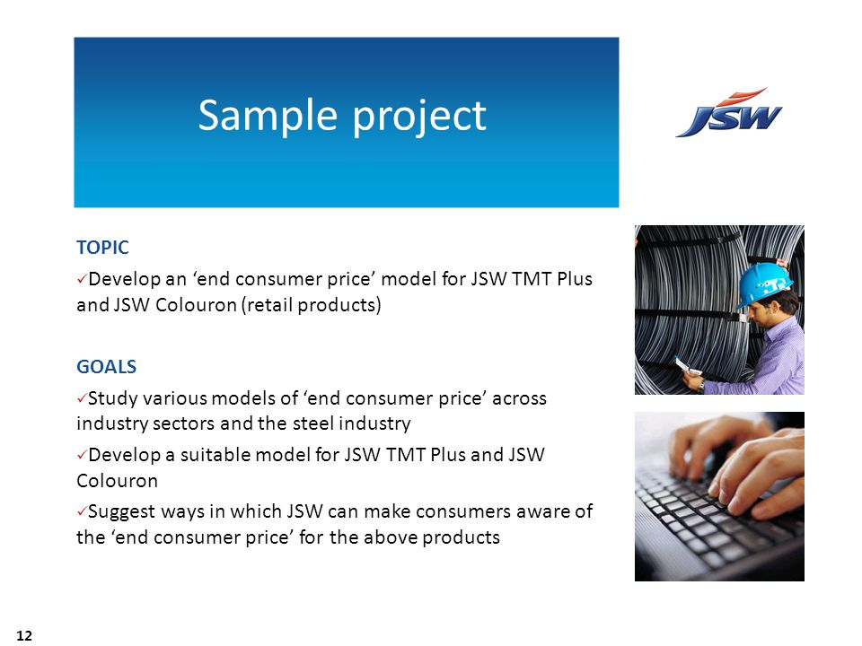 Sample project TOPIC. Develop an 'end consumer price' model for JSW TMT Plus and JSW Colouron (retail products)