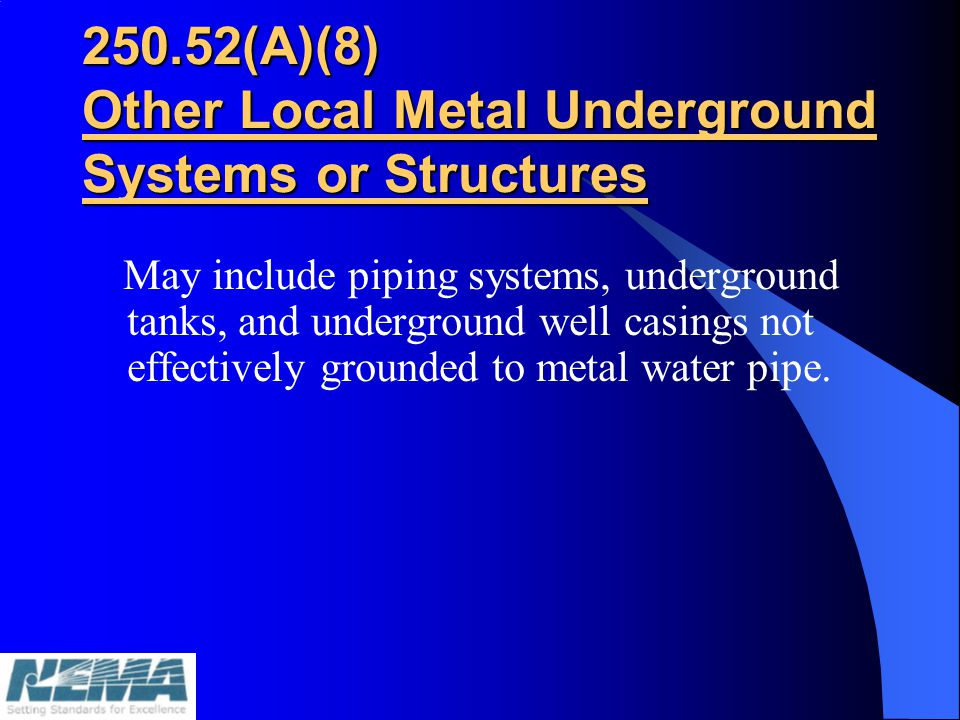 250.52(A)(8) Other Local Metal Underground Systems or Structures
