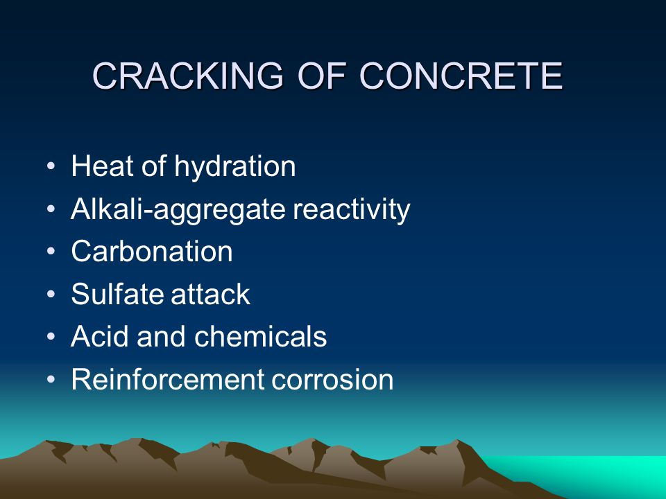 CRACKING OF CONCRETE Heat of hydration Alkali-aggregate reactivity