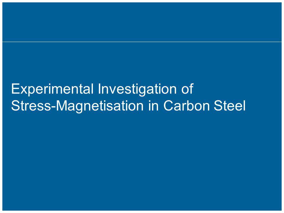 Experimental Investigation of Stress-Magnetisation in Carbon Steel