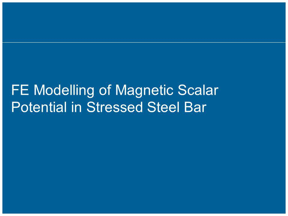 FE Modelling of Magnetic Scalar Potential in Stressed Steel Bar