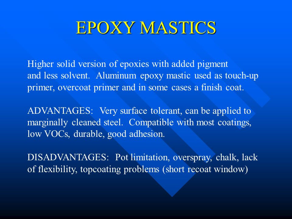 EPOXY MASTICS Higher solid version of epoxies with added pigment