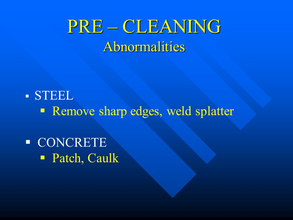PRE – CLEANING Abnormalities