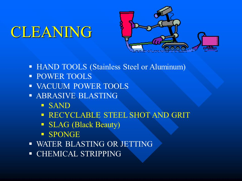 CLEANING HAND TOOLS (Stainless Steel or Aluminum) POWER TOOLS