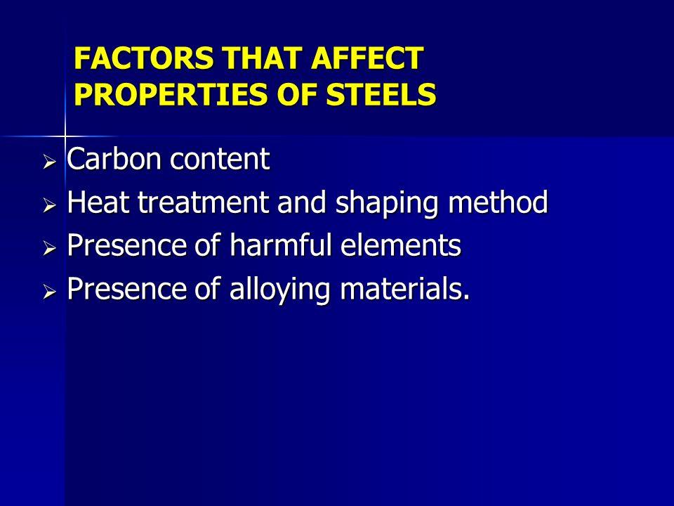 FACTORS THAT AFFECT PROPERTIES OF STEELS