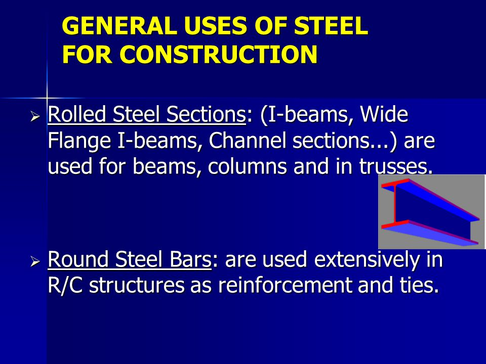 GENERAL USES OF STEEL FOR CONSTRUCTION