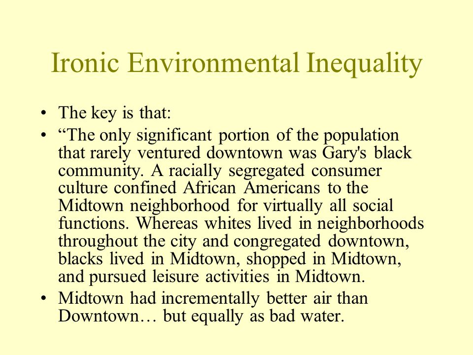 Ironic Environmental Inequality