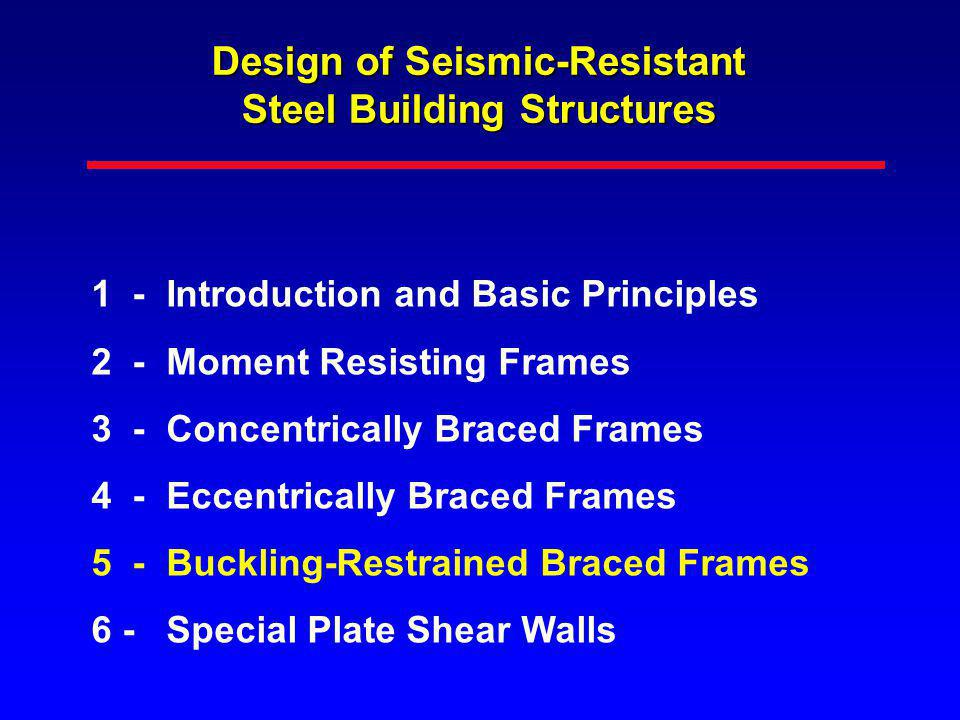 Design of Seismic-Resistant Steel Building Structures