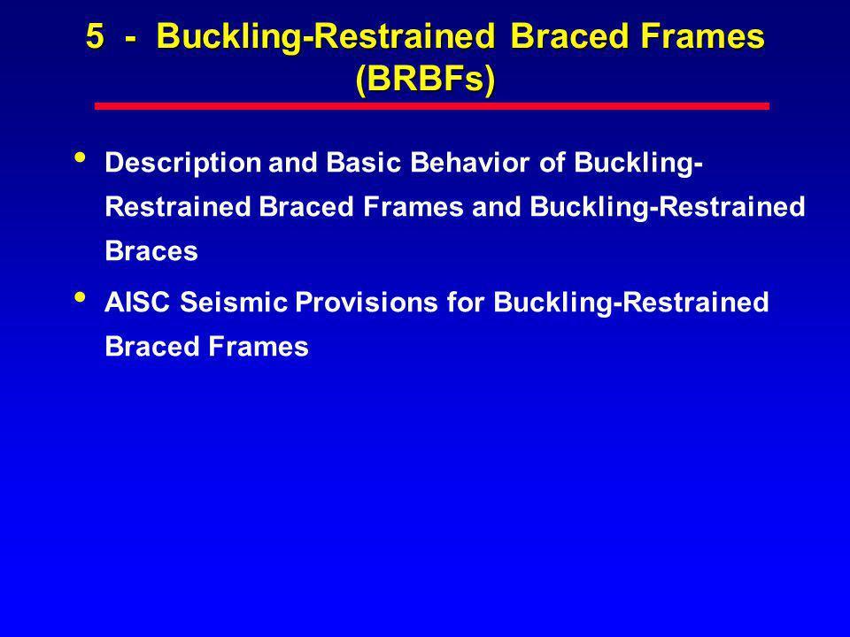 5 - Buckling-Restrained Braced Frames (BRBFs)