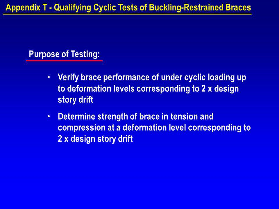 Appendix T - Qualifying Cyclic Tests of Buckling-Restrained Braces