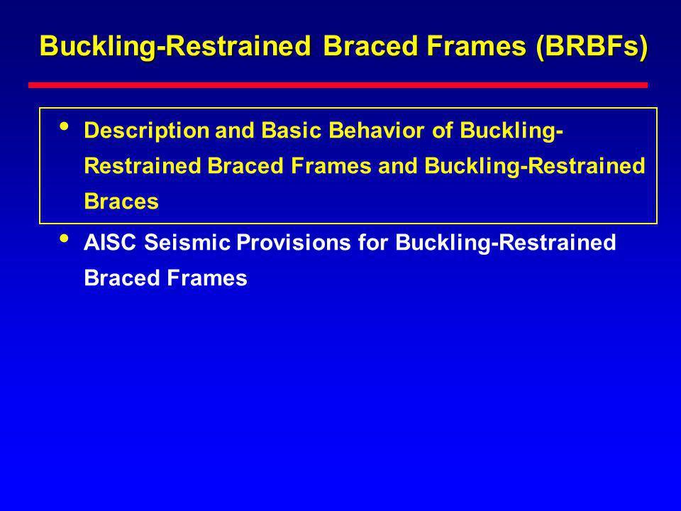Buckling-Restrained Braced Frames (BRBFs)