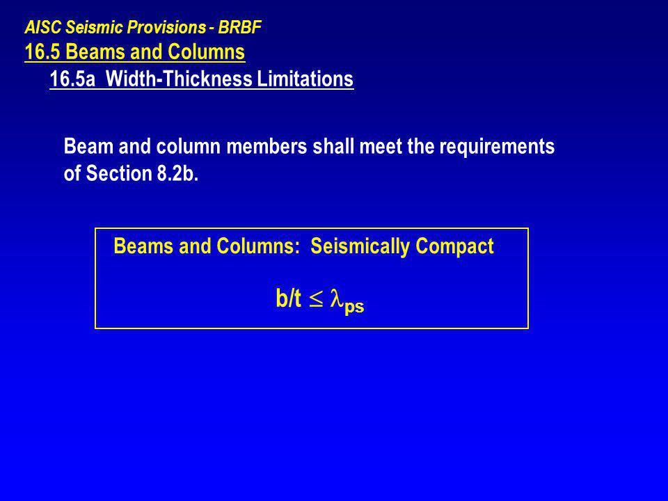 b/t  ps 16.5 Beams and Columns 16.5a Width-Thickness Limitations
