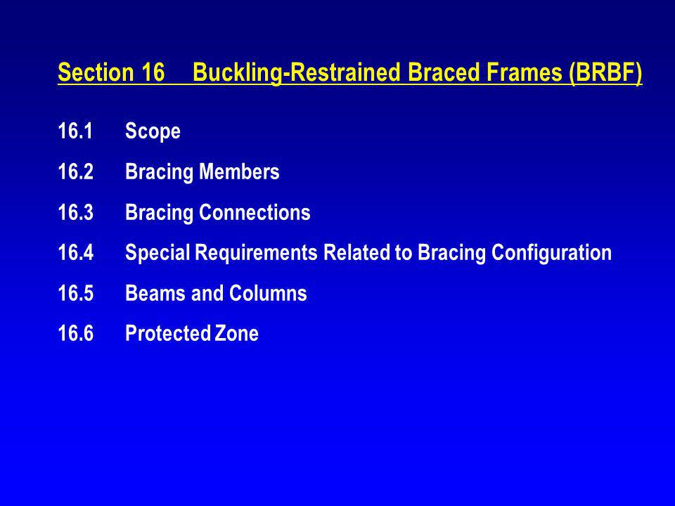 Section 16 Buckling-Restrained Braced Frames (BRBF)