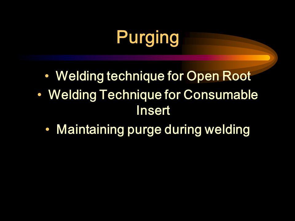 Purging Welding technique for Open Root