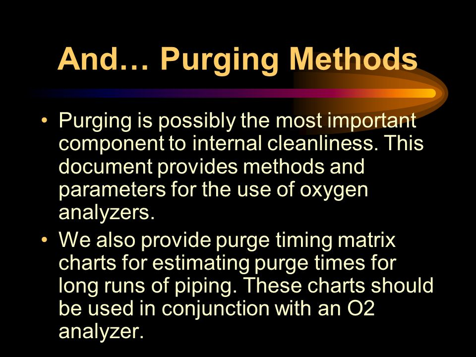 And… Purging Methods