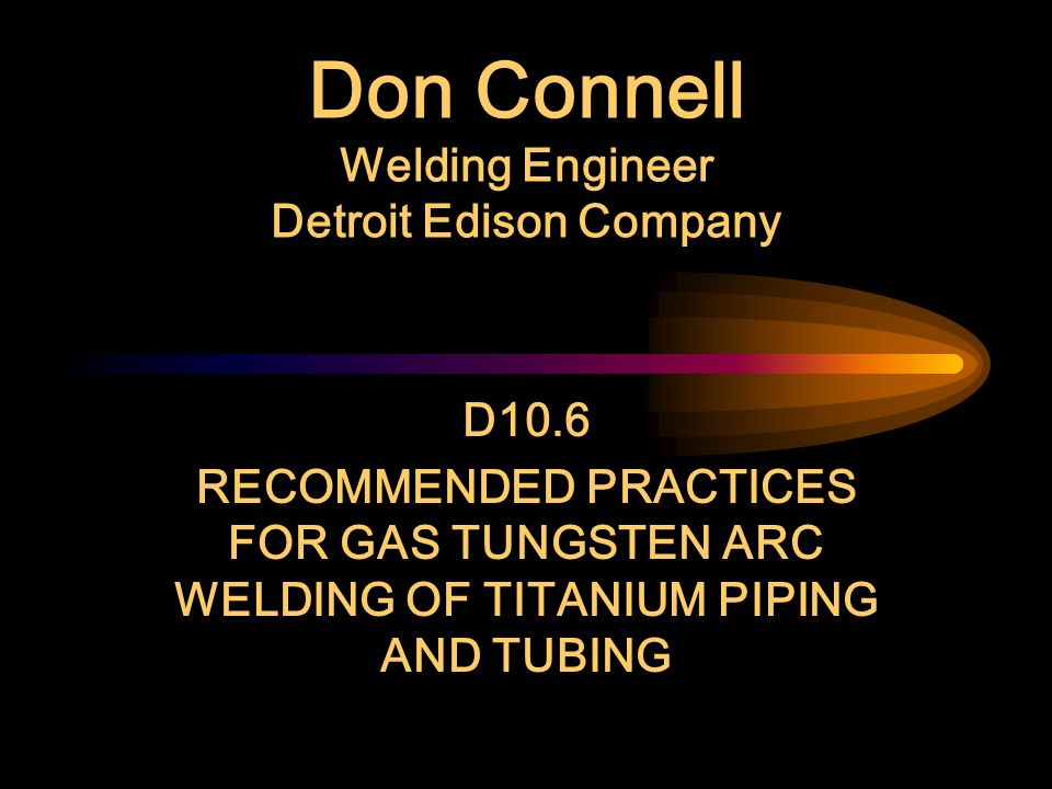 Don Connell Welding Engineer Detroit Edison Company