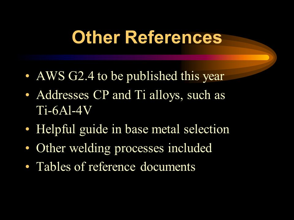 Other References AWS G2.4 to be published this year
