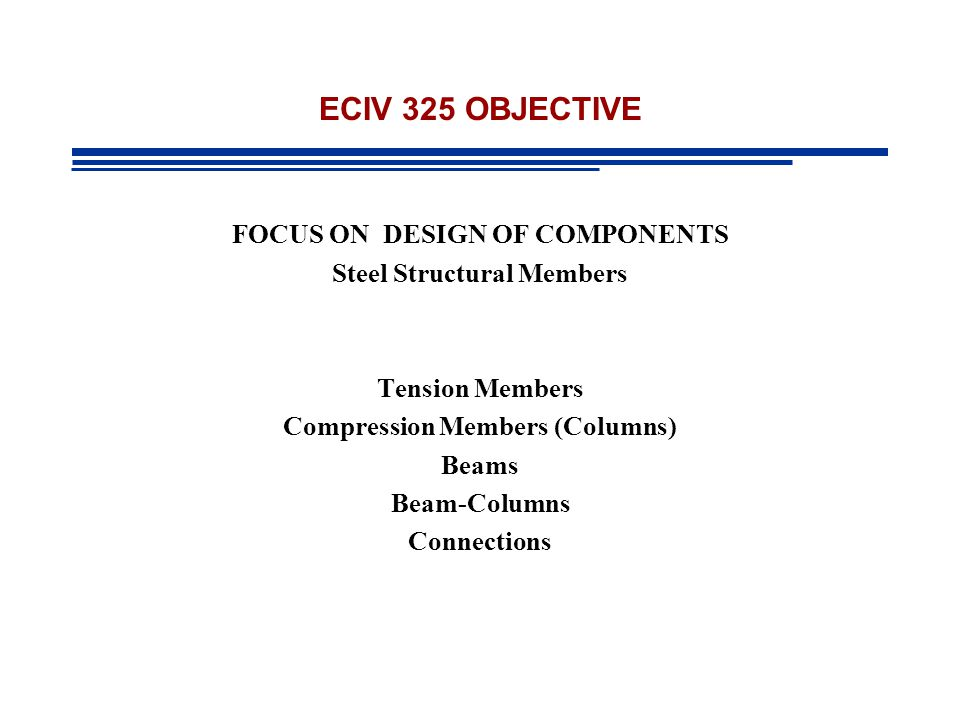 ECIV 325 OBJECTIVE FOCUS ON DESIGN OF COMPONENTS