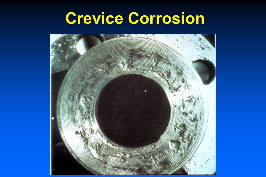 crevice corrosion Crevice corrosion occurs when stagnant liquids get underneath of areas where liquid flow can't reach severe pitting can occur, often unseen because something covers them (as in the case below), and can lead to unexpected failures.