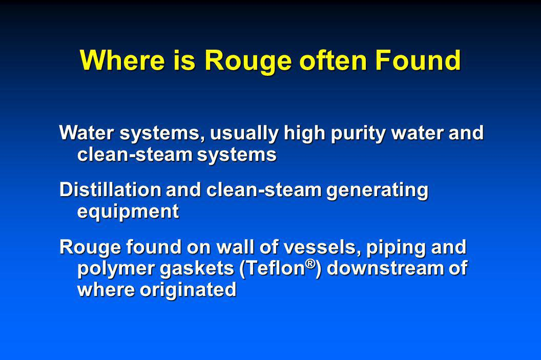 Is Rouge Harmful No reports or evidence that rouging is precursor to a SS corrosion failure.