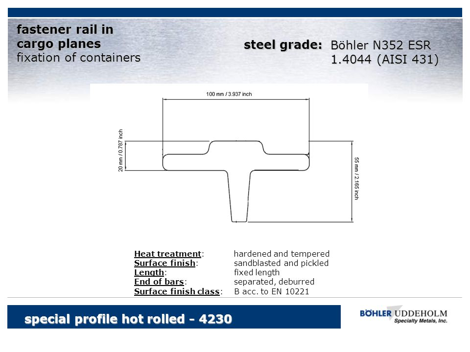 fixation of containers steel grade: Böhler N352 ESR 1.4044 (AISI 431)