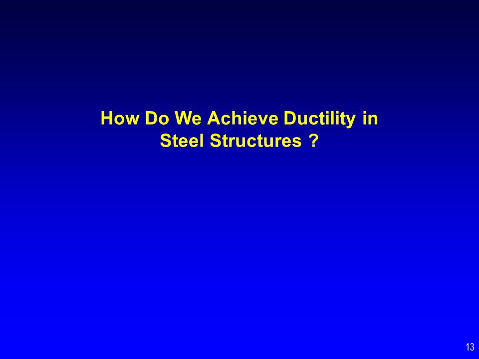 How Do We Achieve Ductility in Steel Structures
