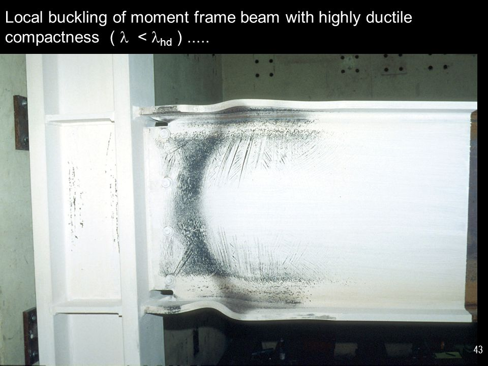 Local buckling of moment frame beam with highly ductile compactness (  < hd ) .....