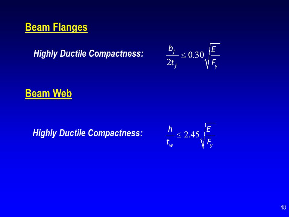Beam Flanges Beam Web Highly Ductile Compactness: