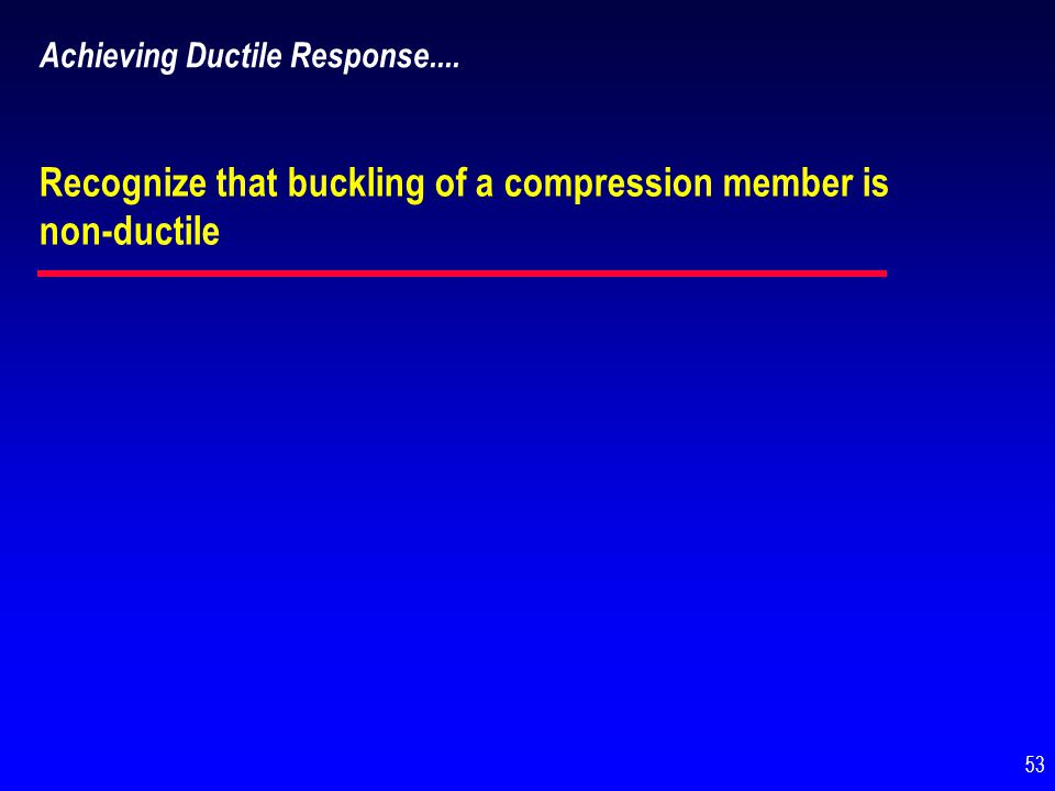 Recognize that buckling of a compression member is non-ductile