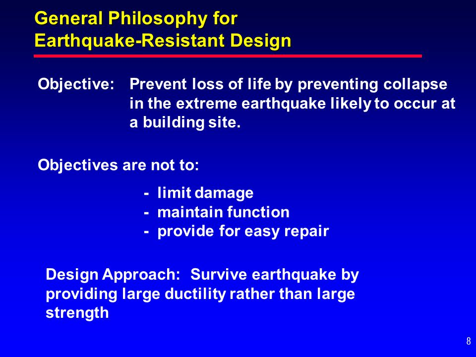 General Philosophy for Earthquake-Resistant Design