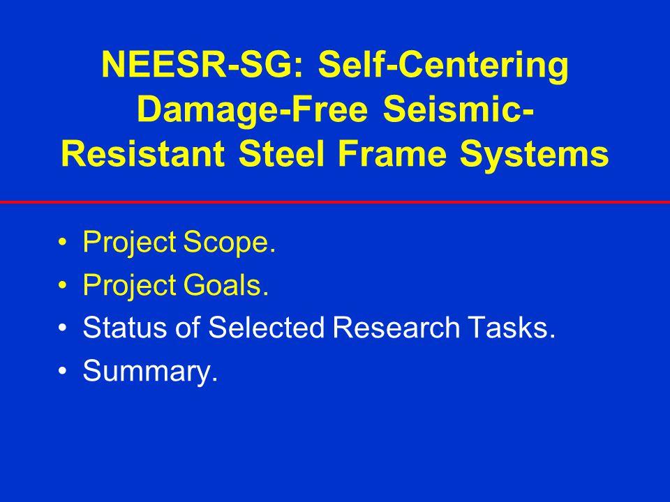 NEESR-SG: Self-Centering Damage-Free Seismic-Resistant Steel Frame Systems