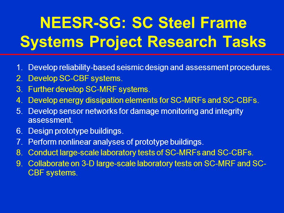 NEESR-SG: SC Steel Frame Systems Project Research Tasks