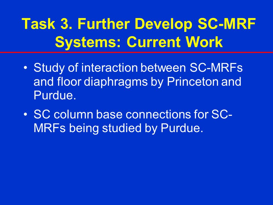 Task 3. Further Develop SC-MRF Systems: Current Work