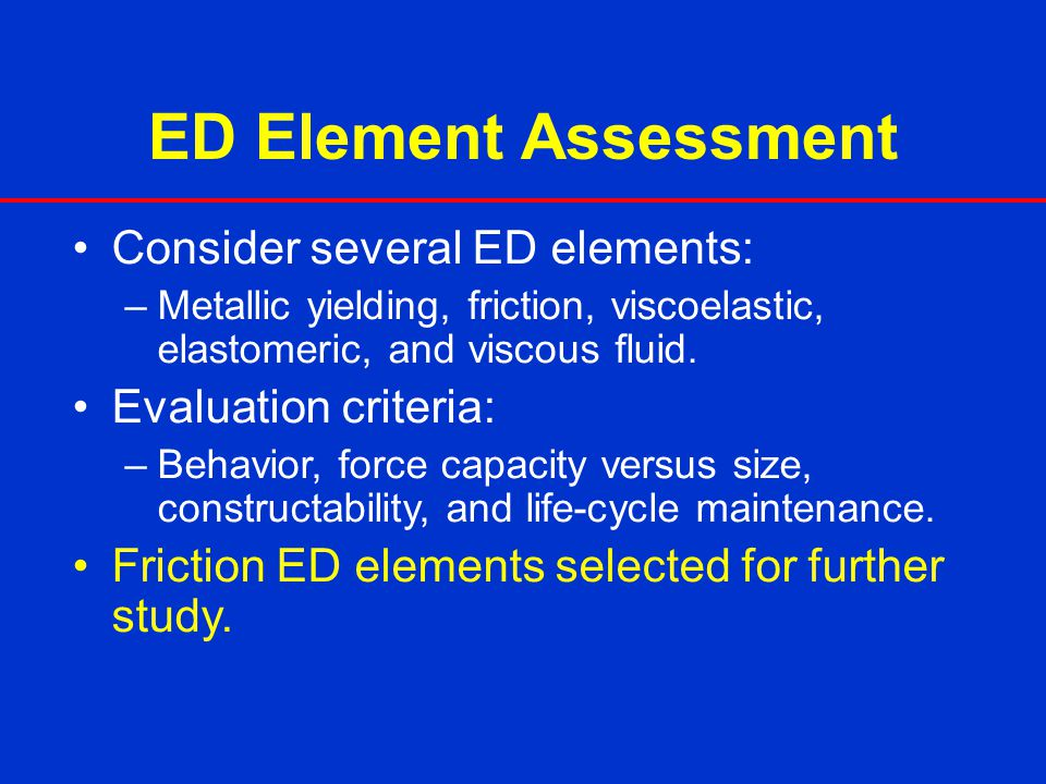 ED Element Assessment Consider several ED elements: